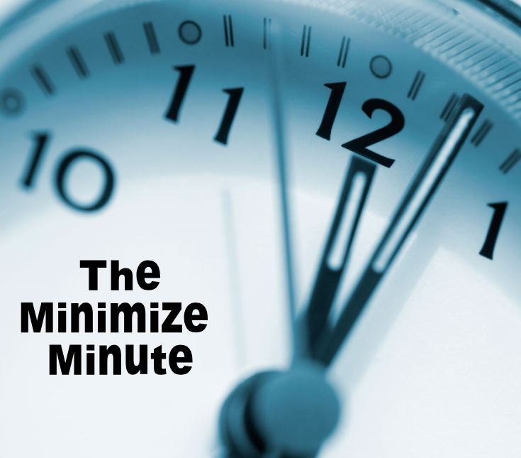The Minimize Minute